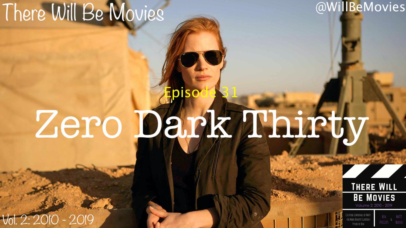 31) Zero Dark Thirty